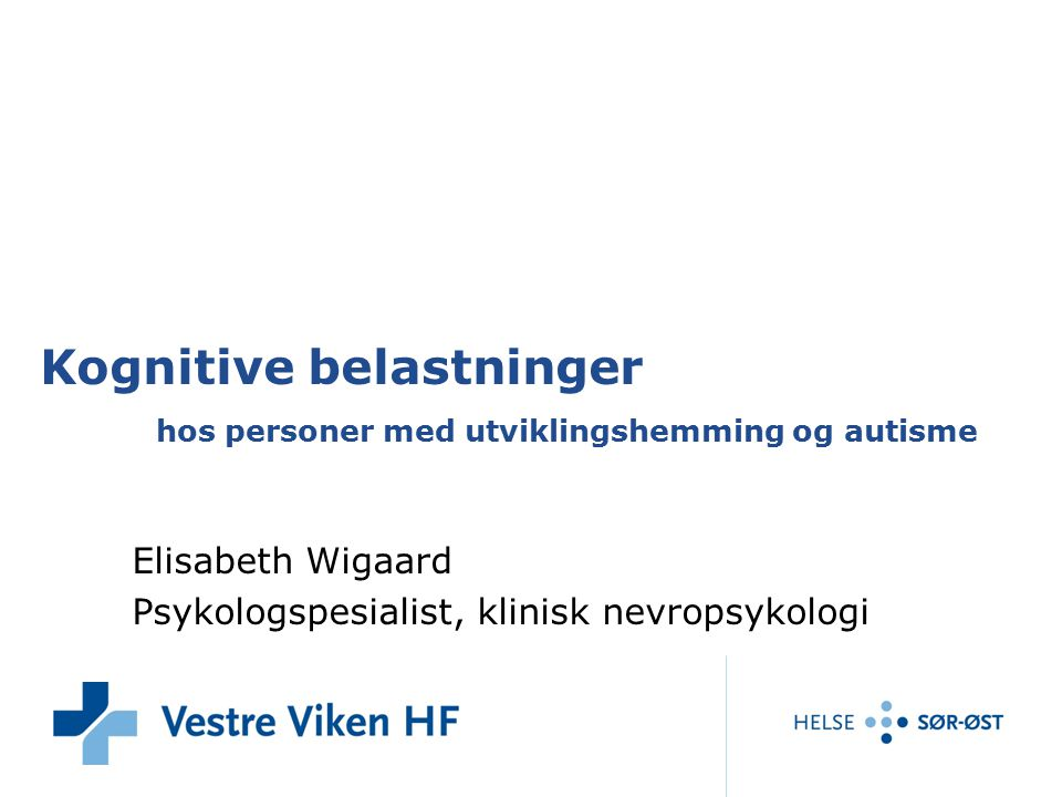 Kognitive belastninger hos personer med utviklingshemming og autisme