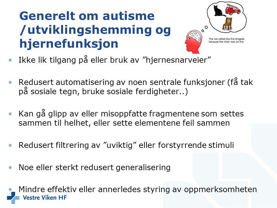 Generelt om autisme /utviklingshemming og hjernefunksjon
