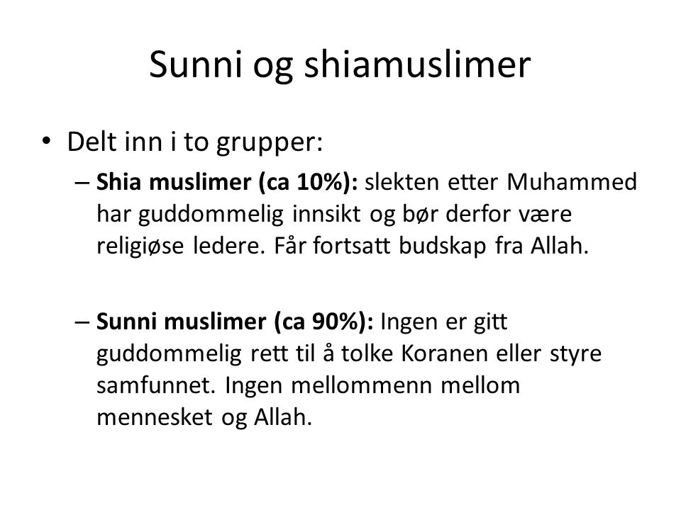 Sunni og shiamuslimer Delt inn i to grupper: