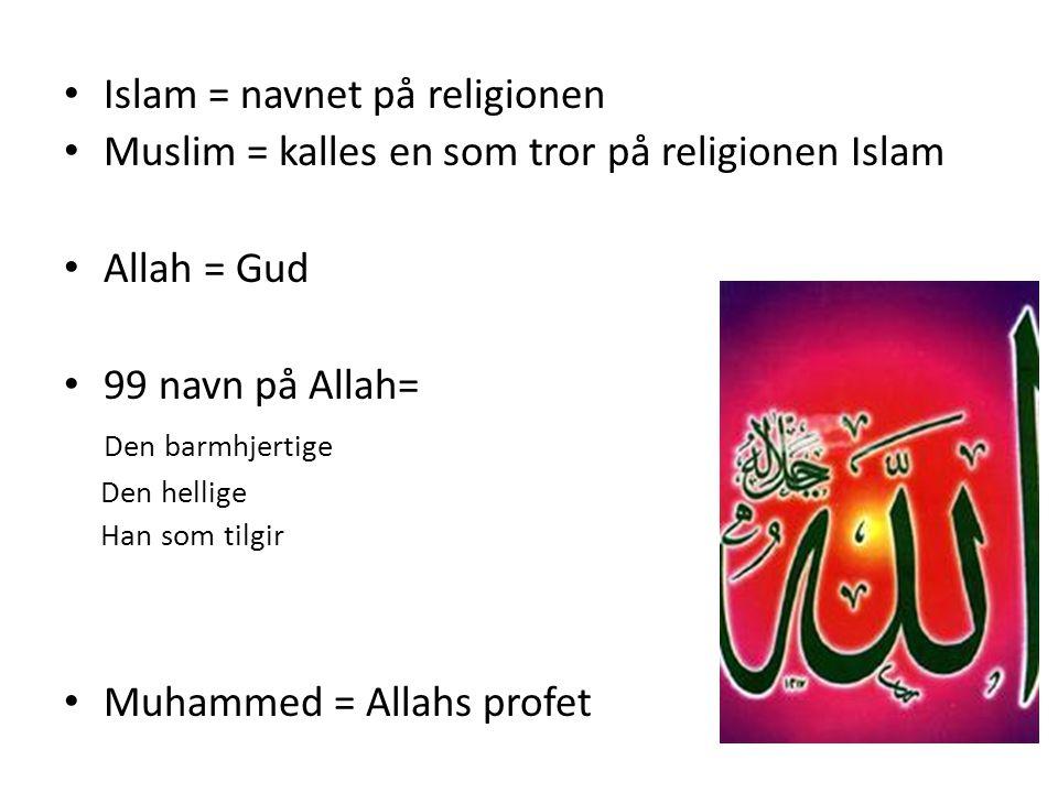 Islam = navnet på religionen