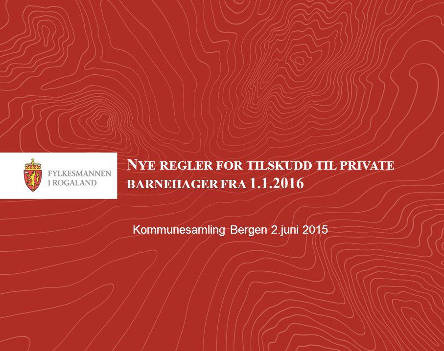 Nye regler for tilskudd til private barnehager fra 1.1.2016