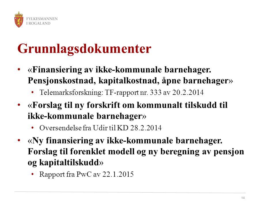 Grunnlagsdokumenter «Finansiering av ikke-kommunale barnehager. Pensjonskostnad, kapitalkostnad, åpne barnehager»