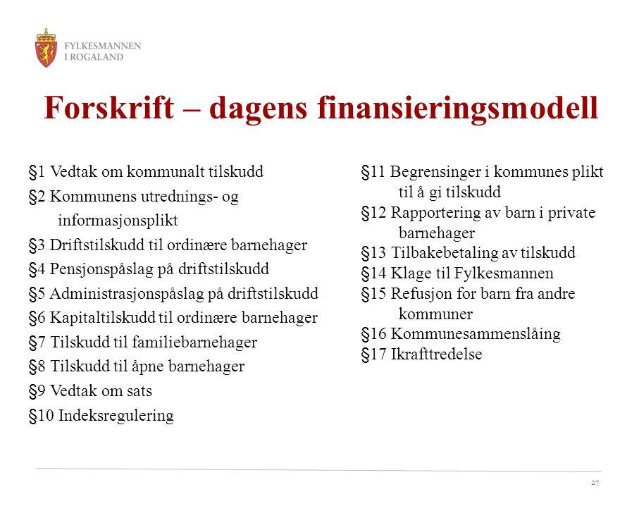Forskrift – dagens finansieringsmodell