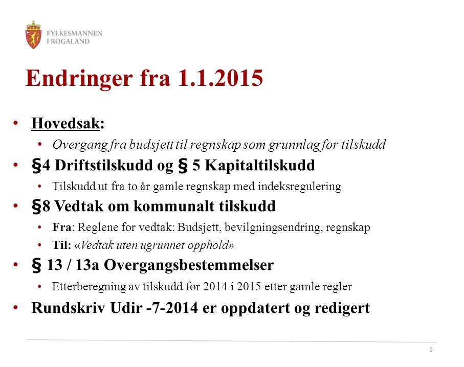Endringer fra 1.1.2015 Hovedsak: