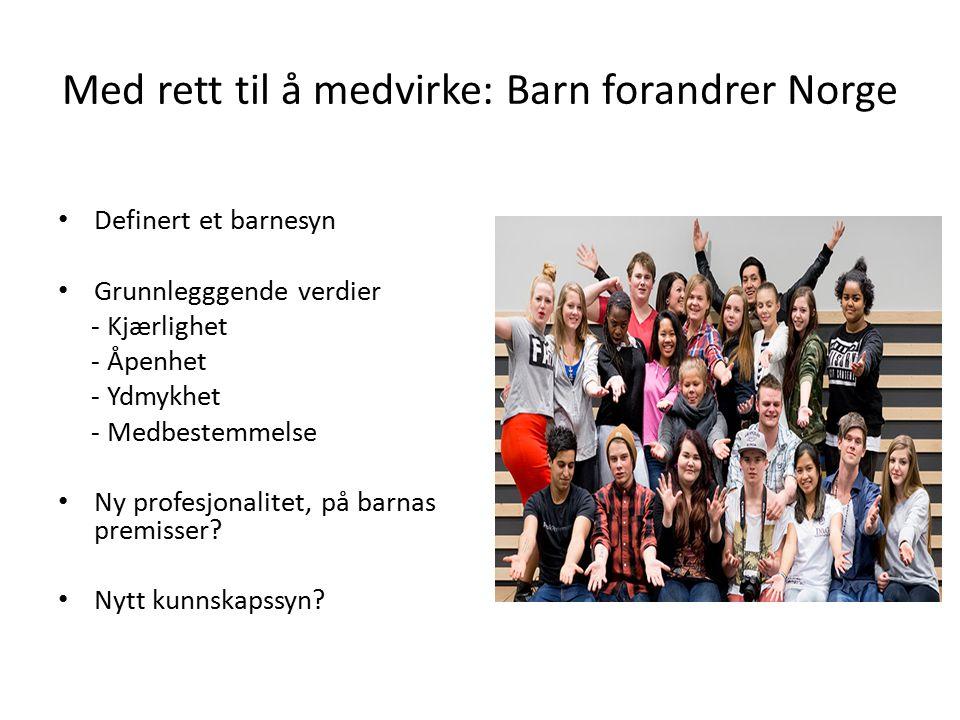 Med rett til å medvirke: Barn forandrer Norge