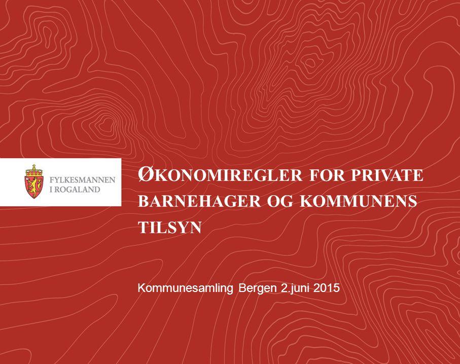 Økonomiregler for private barnehager og kommunens tilsyn