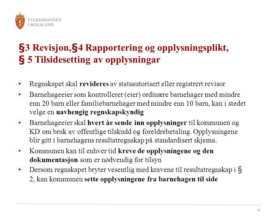 §3 Revisjon,§4 Rapportering og opplysningsplikt, § 5 Tilsidesetting av opplysningar