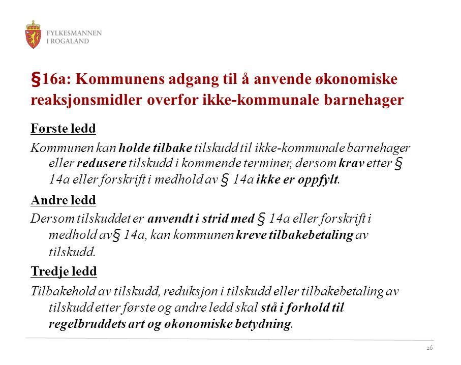 §16a: Kommunens adgang til å anvende økonomiske reaksjonsmidler overfor ikke-kommunale barnehager