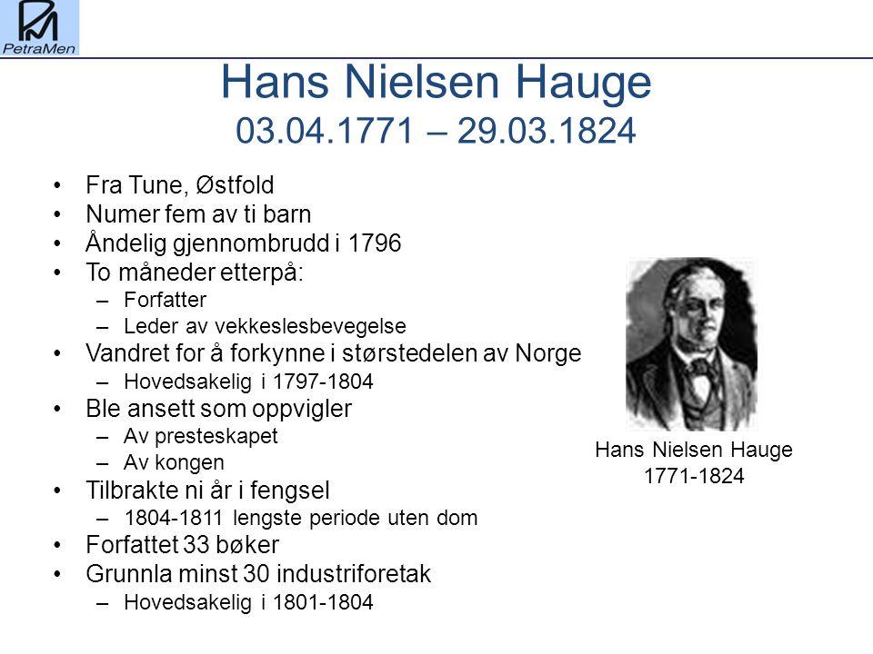 Hans Nielsen Hauge 03.04.1771 – 29.03.1824 Fra Tune, Østfold