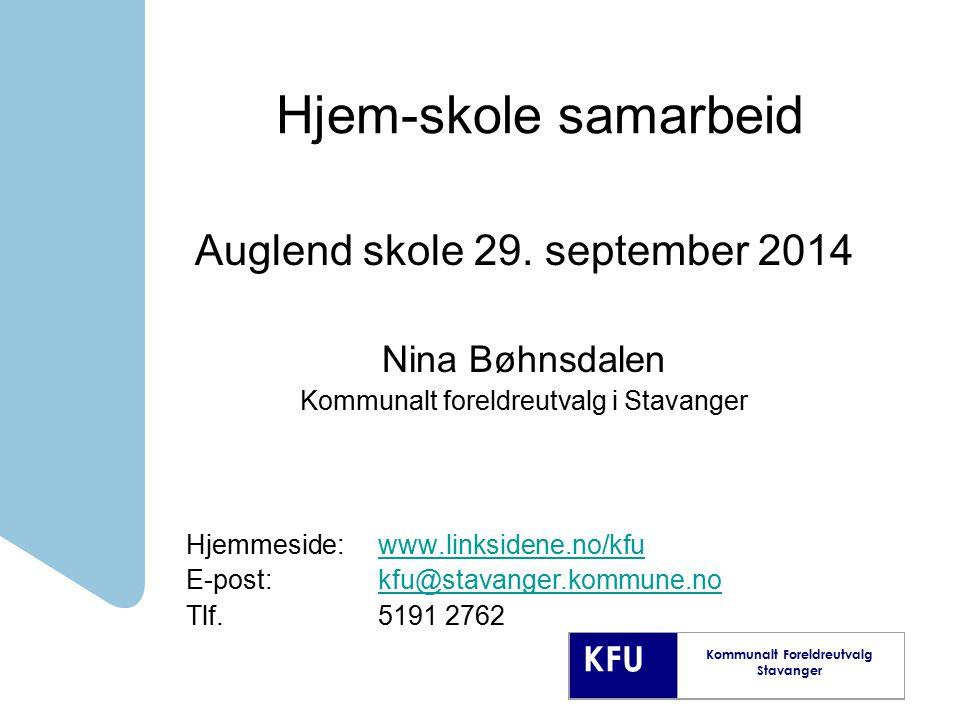 Hjem-skole samarbeid Auglend skole 29. september 2014 Nina Bøhnsdalen
