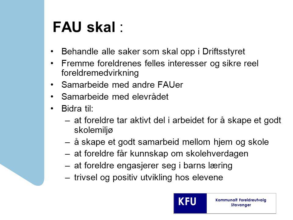 FAU skal : Behandle alle saker som skal opp i Driftsstyret