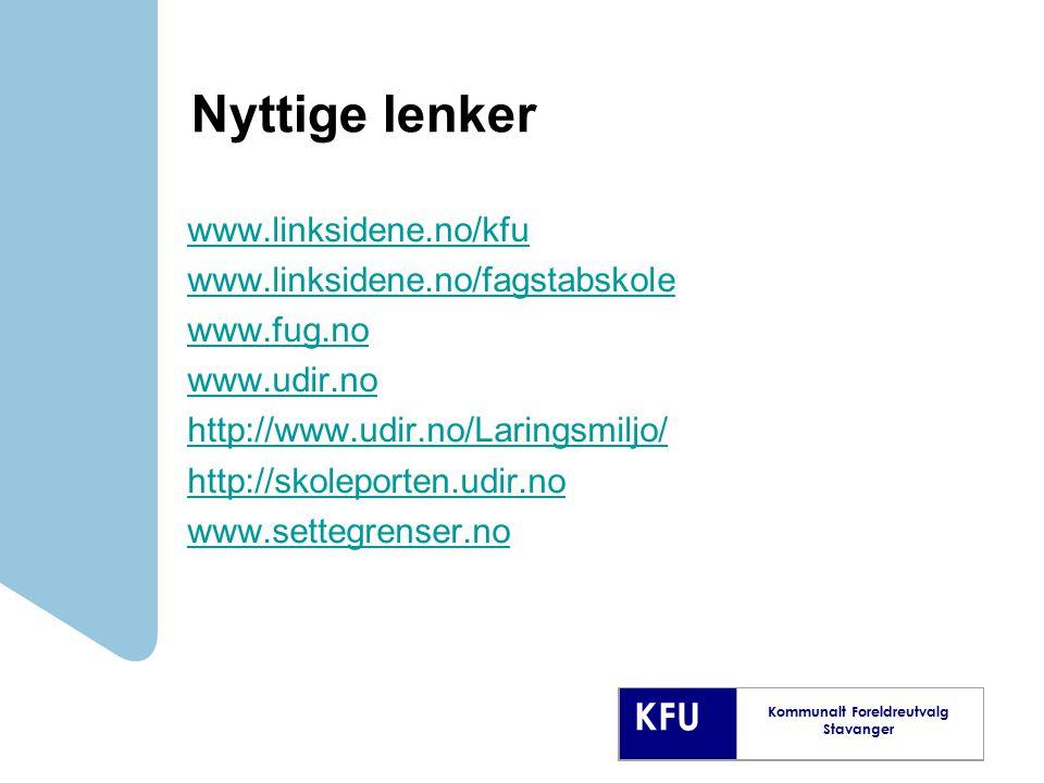 Nyttige lenker www.linksidene.no/kfu www.linksidene.no/fagstabskole