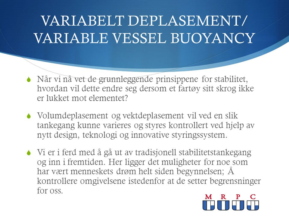 VARIABELT DEPLASEMENT/ VARIABLE VESSEL BUOYANCY
