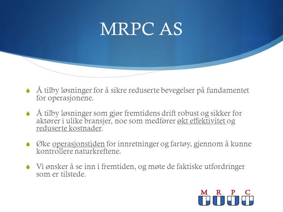 MRPC AS Å tilby løsninger for å sikre reduserte bevegelser på fundamentet for operasjonene.