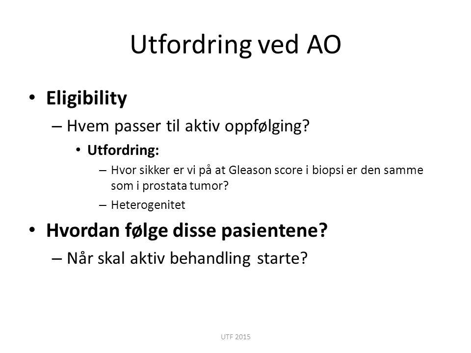 Utfordring ved AO Eligibility Hvordan følge disse pasientene