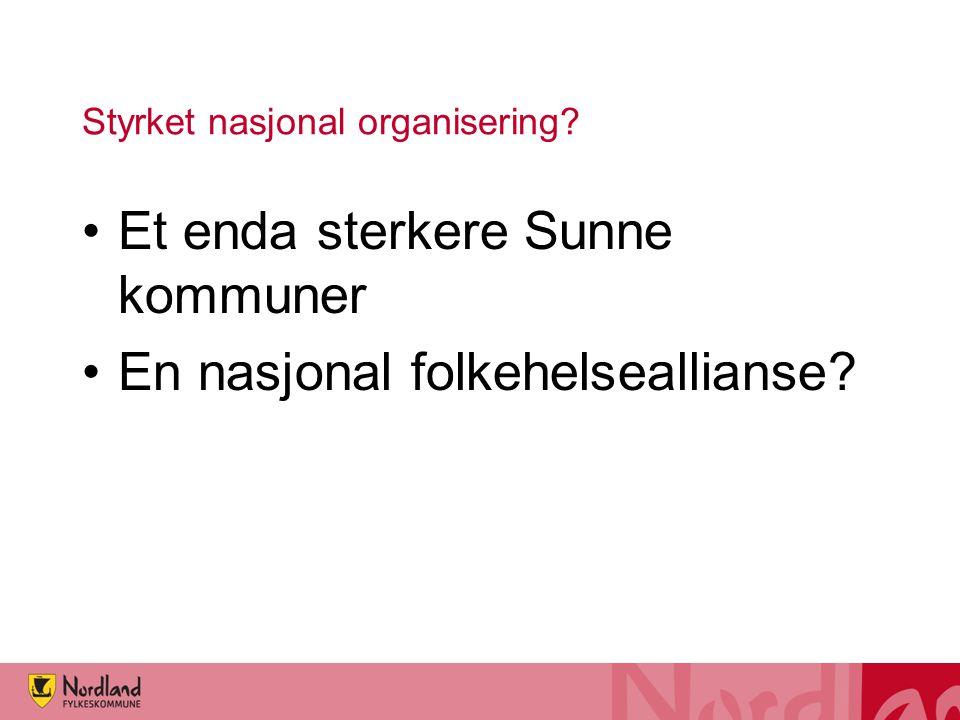 Styrket nasjonal organisering