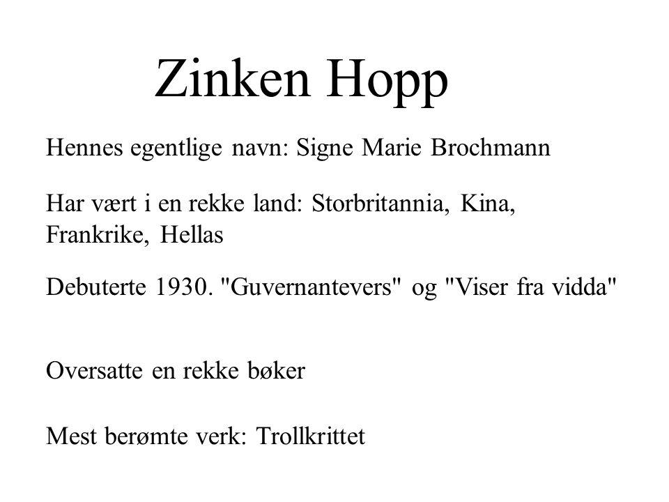 Zinken Hopp Hennes egentlige navn: Signe Marie Brochmann