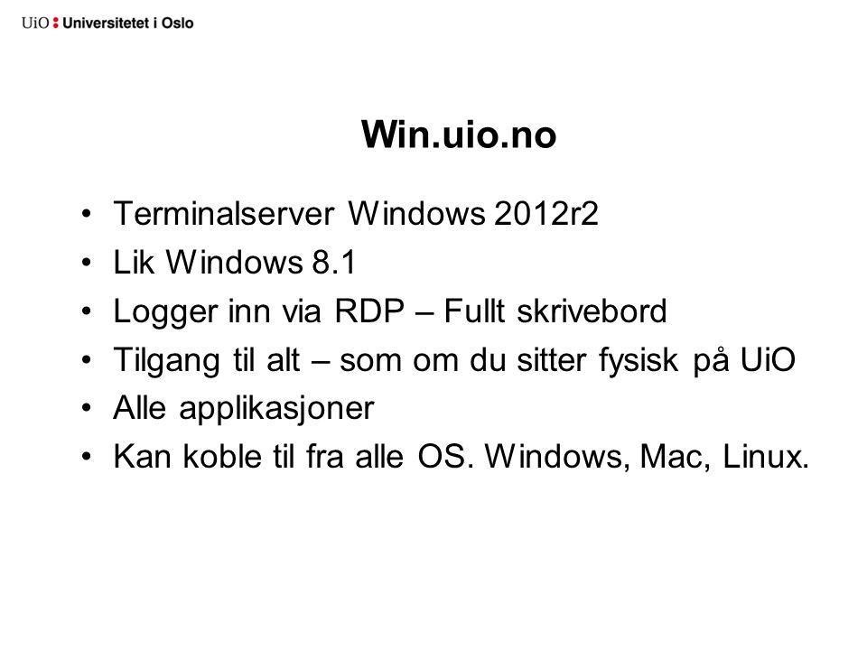 Win.uio.no Terminalserver Windows 2012r2 Lik Windows 8.1