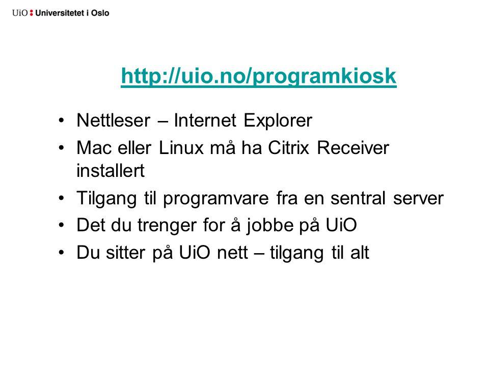 http://uio.no/programkiosk Nettleser – Internet Explorer