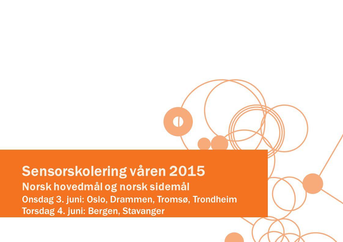 Sensorskolering våren 2015 Norsk hovedmål og norsk sidemål Onsdag 3