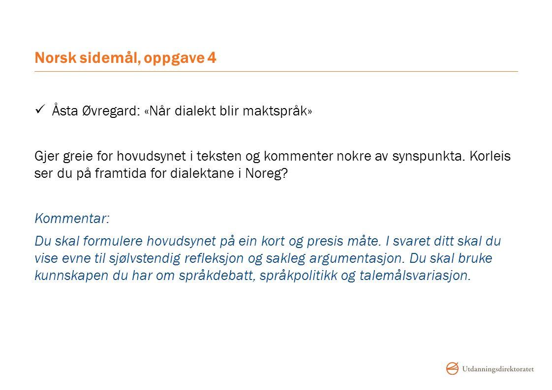 Norsk sidemål, oppgave 4 Åsta Øvregard: «Når dialekt blir maktspråk»