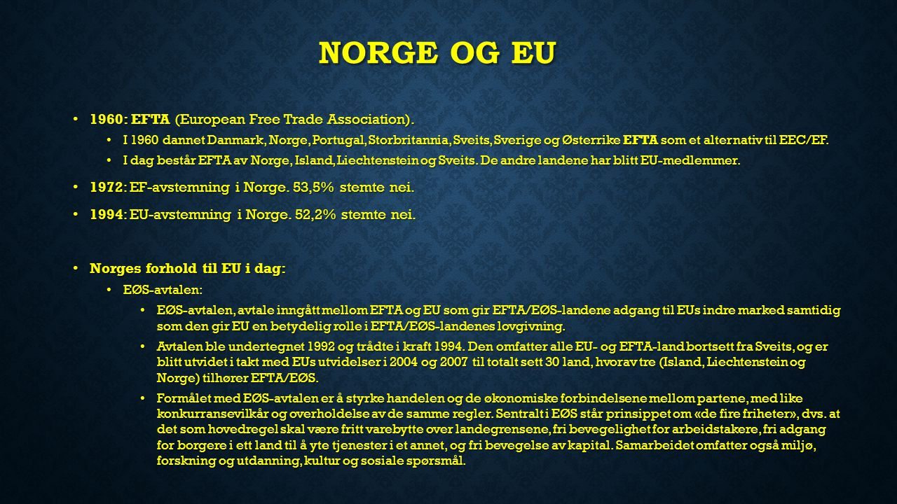 Norge og EU 1960: EFTA (European Free Trade Association).