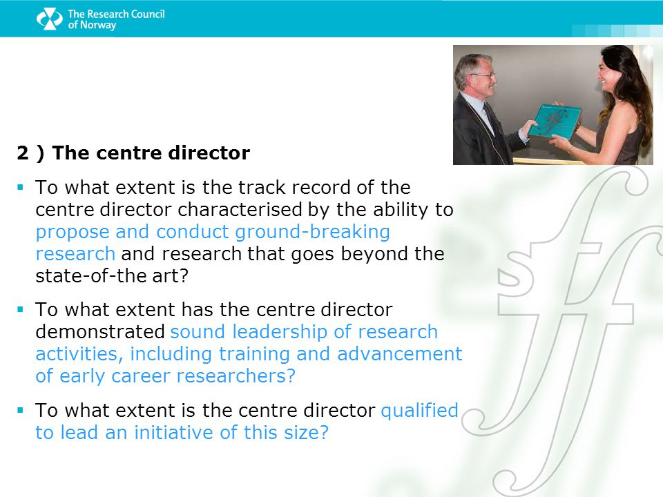 2 ) The centre director