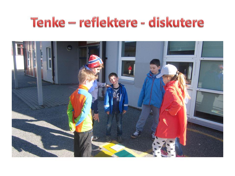 Tenke – reflektere - diskutere