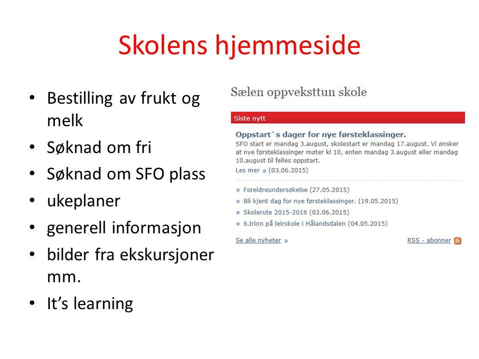 Skolens hjemmeside Bestilling av frukt og melk Søknad om fri