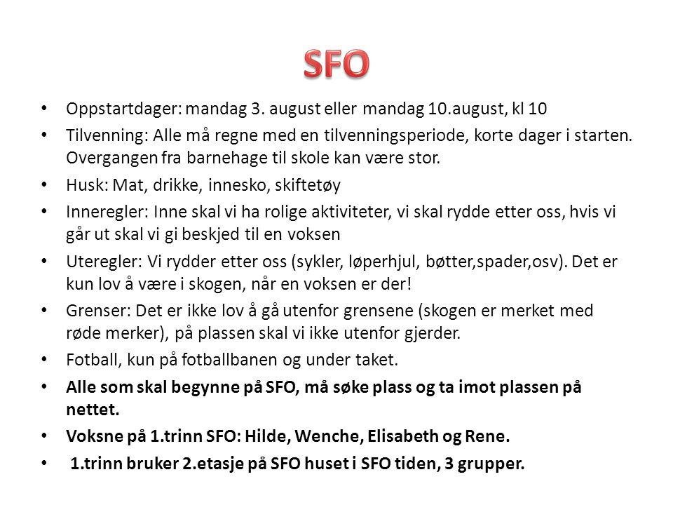 SFO Oppstartdager: mandag 3. august eller mandag 10.august, kl 10