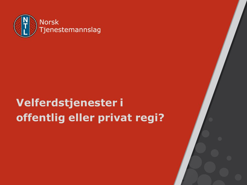 Velferdstjenester i offentlig eller privat regi