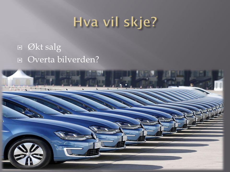 Hva vil skje Økt salg Overta bilverden