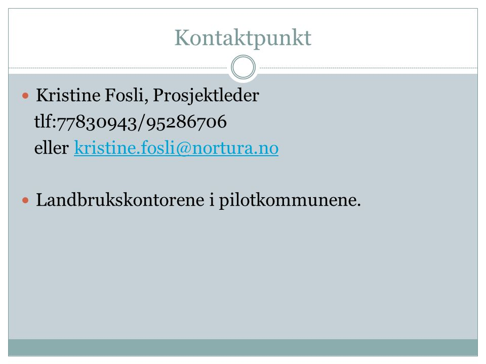 Kontaktpunkt Kristine Fosli, Prosjektleder tlf:77830943/95286706