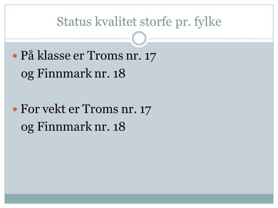 Status kvalitet storfe pr. fylke