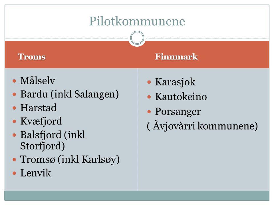 Pilotkommunene Målselv Bardu (inkl Salangen) Harstad Kvæfjord