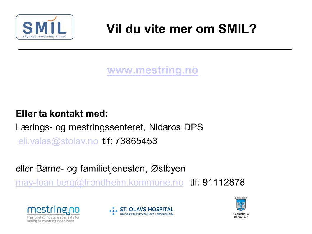 Vil du vite mer om SMIL www.mestring.no Eller ta kontakt med: