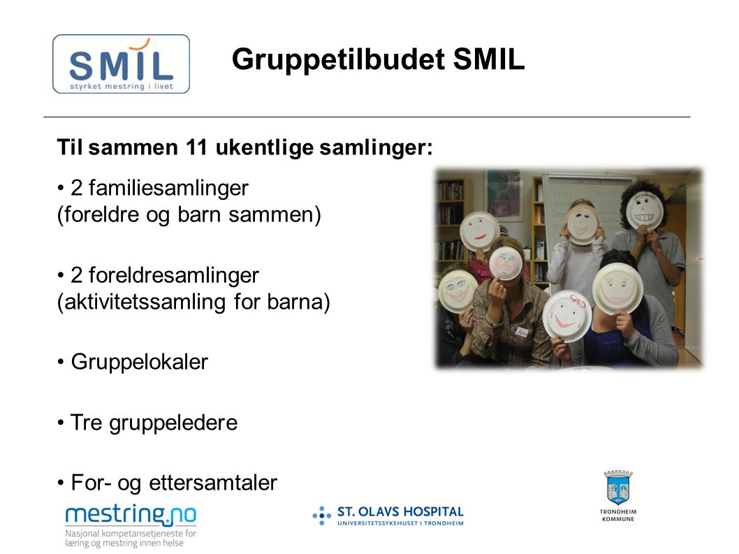 Gruppetilbudet SMIL Til sammen 11 ukentlige samlinger: