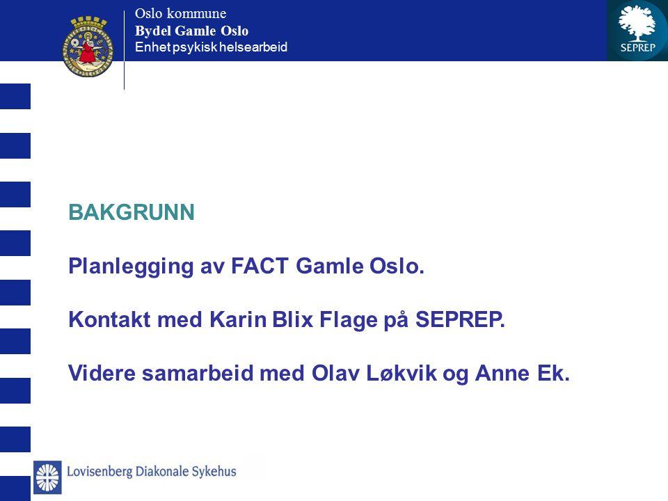 Planlegging av FACT Gamle Oslo.