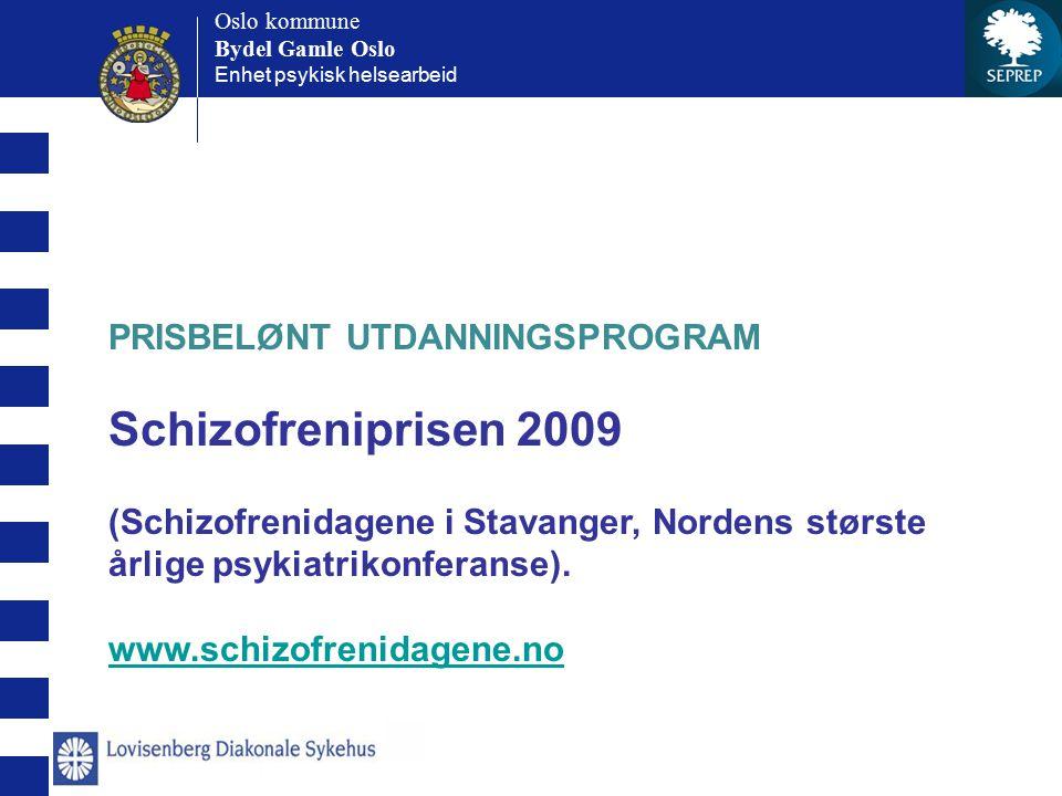 Schizofreniprisen 2009 PRISBELØNT UTDANNINGSPROGRAM