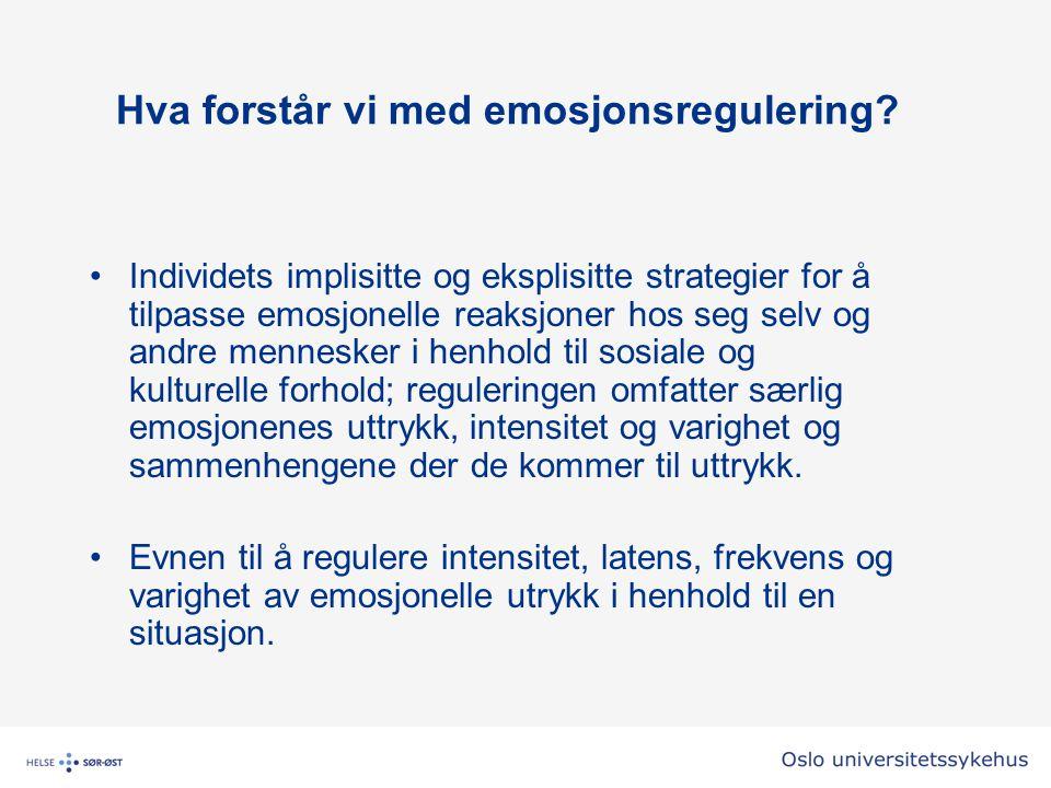 Hva forstår vi med emosjonsregulering