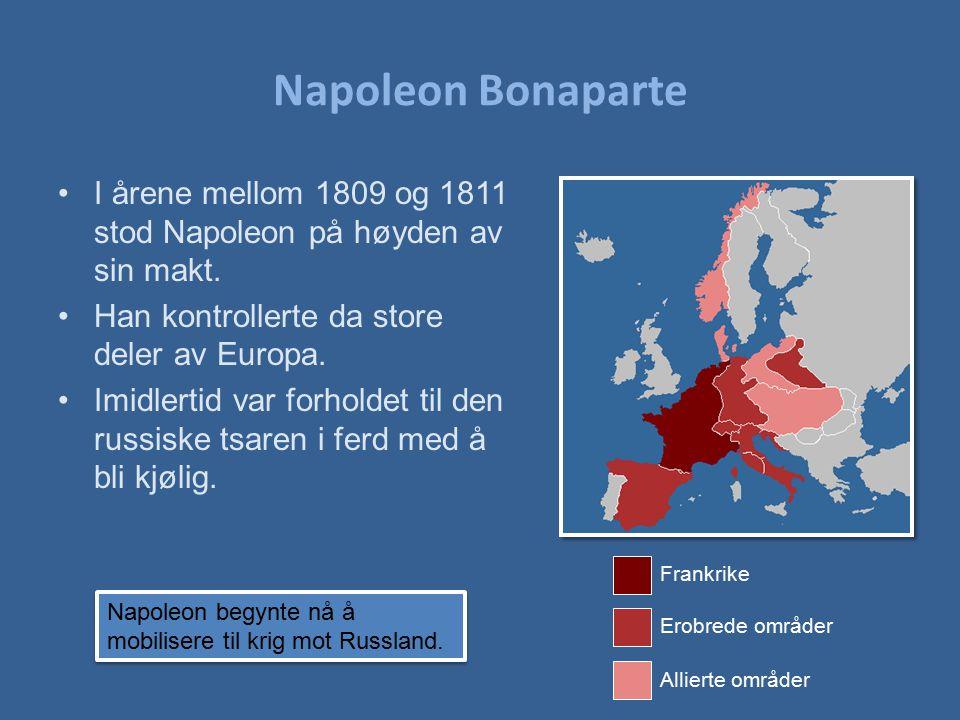 Napoleon Bonaparte I årene mellom 1809 og 1811 stod Napoleon på høyden av sin makt. Han kontrollerte da store deler av Europa.