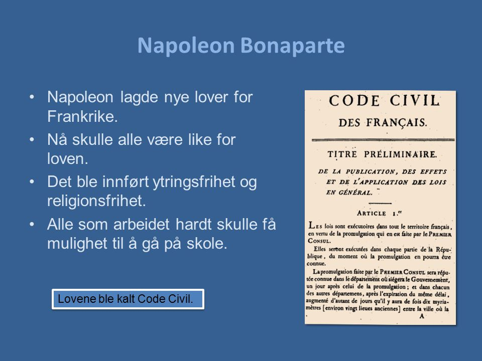 Napoleon Bonaparte Napoleon lagde nye lover for Frankrike.