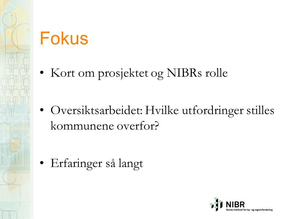 Fokus Kort om prosjektet og NIBRs rolle