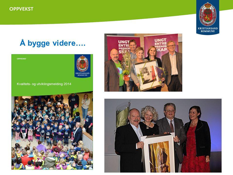 Å bygge videre…. Formannskap og Oppvekststyre 8.mai 2013