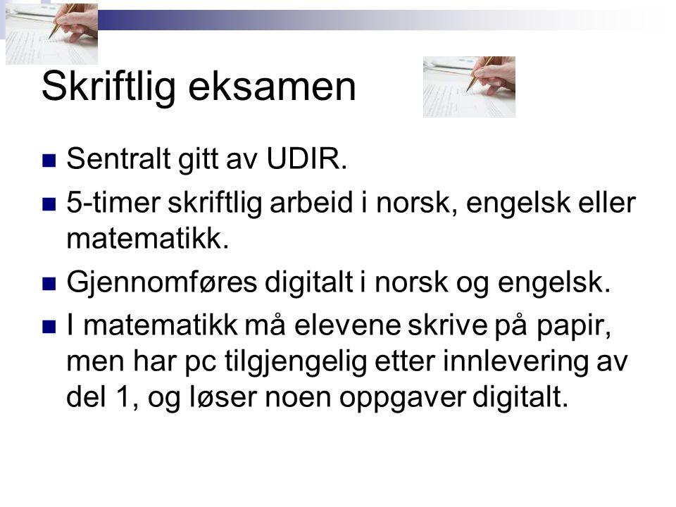 Skriftlig eksamen Sentralt gitt av UDIR.