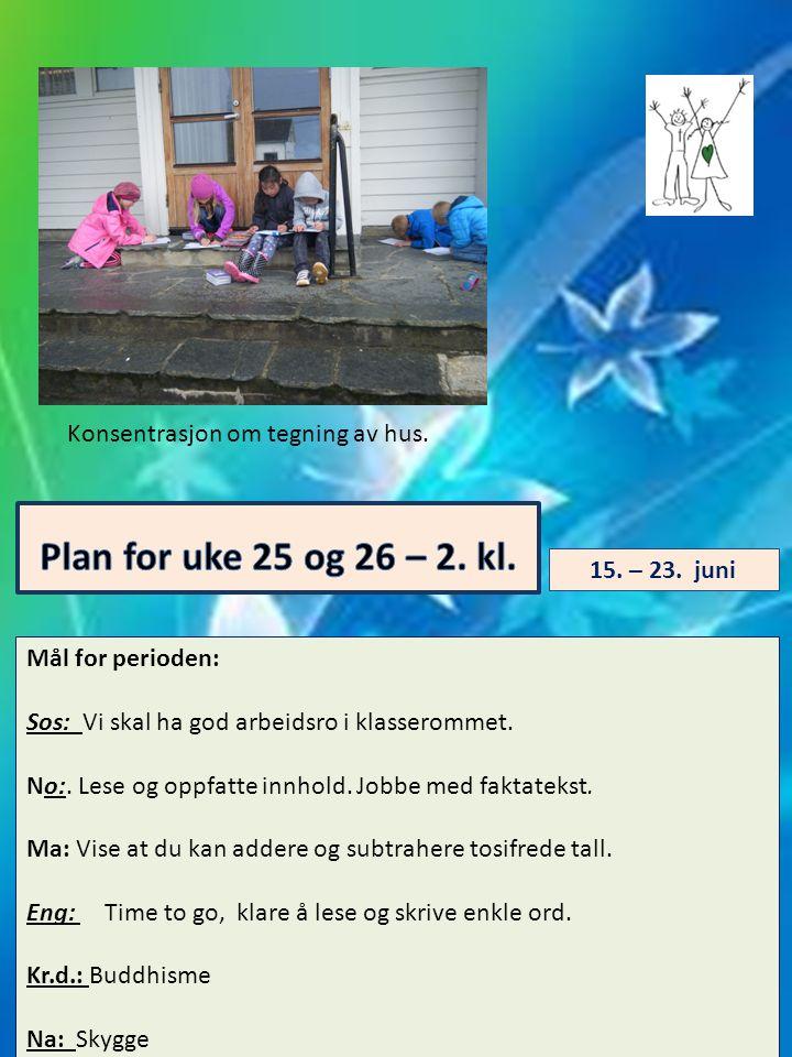 Plan for uke 25 og 26 – 2. kl. Konsentrasjon om tegning av hus.
