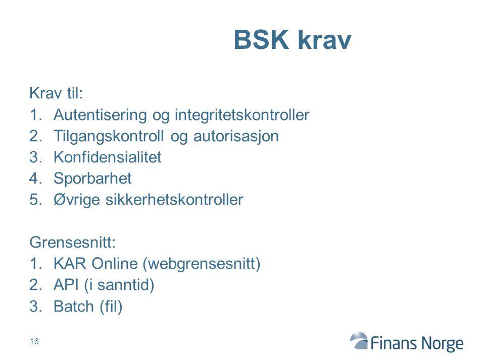 BSK krav Krav til: Autentisering og integritetskontroller
