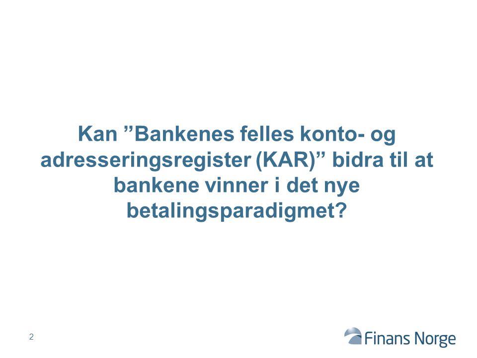 Kan Bankenes felles konto- og adresseringsregister (KAR) bidra til at bankene vinner i det nye betalingsparadigmet