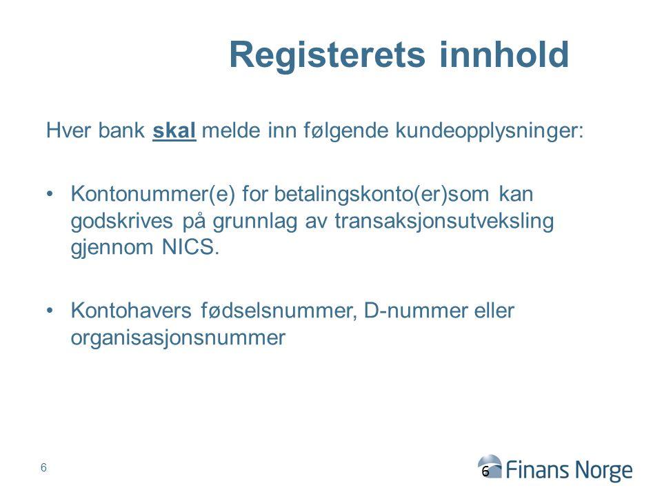 Registerets innhold Hver bank skal melde inn følgende kundeopplysninger: