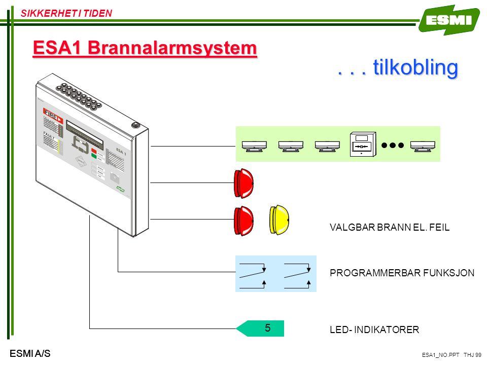 . . . tilkobling ESA1 Brannalarmsystem 5 VALGBAR BRANN EL. FEIL